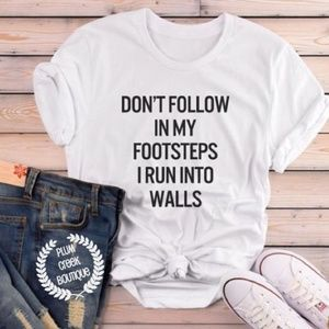 Don't Follow Me Tee - Funny Shirts - NEW NWT